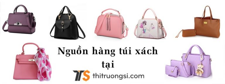 Nguồn hàng túi xách tại thitruongsi.com